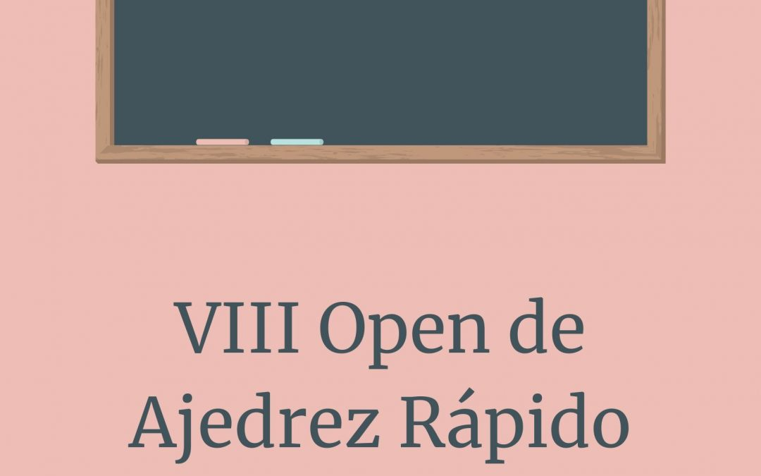 VIII Open de Ajedrez Rápido Club Jaque Mate